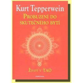 Tepperwein Kurt: Probuzení do skutečného bytí