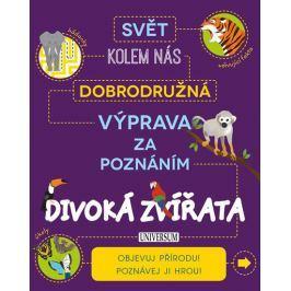 Dobrodružná výprava za poznáním: Divoká zvířata Naučná literatura do 10 let
