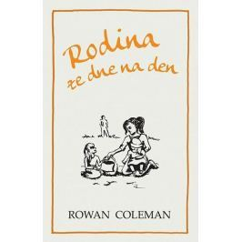 Coleman Rowan: Rodina ze dne na den Společenské romány