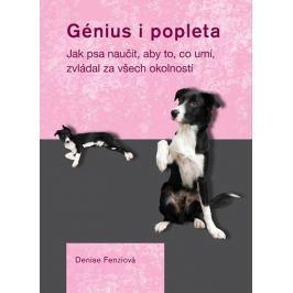 Fenziová Denise: Génius i popleta - Jak psa naučit, aby to, co umí, zvládal za všech okolností Zvířata