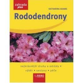 Adamsová Katharina: Rododendrony - dotisk 1.vydání Zahrada, květiny
