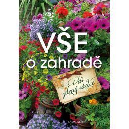Vše o zahradě - Váš zelený rádce Zahrada, květiny