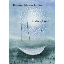 Rilke Rainer Maria: Lodice času Poezie