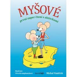 Vaněček Michal: Myšové - první super čtení s aktivitami Naučná literatura do 10 let