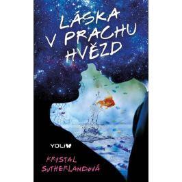 Sutherlandová Krystal: Láska v prachu hvězd Pro mladé