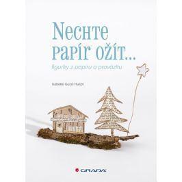 Guiot-Hullot Isabelle: Nechte papír ožít - figurky z papíru a provázku Hobby - ženy