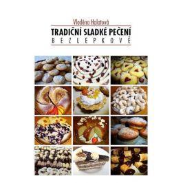 Halatová Vladěna: Tradiční sladké pečení bezlepkově Kuchařky