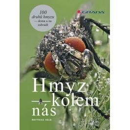 Helb Matthias: Hmyz kolem nás - 100 druhů hmyzu doma i na zahradě Životní prostředí, ekologie