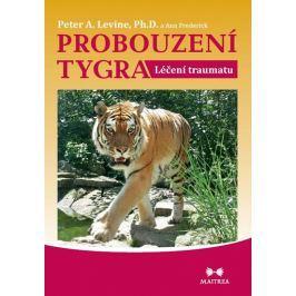 Levine Peter A., Frederick Ann,: Probouzení tygra - Léčení traumatu Zdraví, medicína