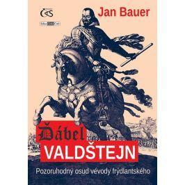 Bauer Jan: Ďábel Valdštejn - Pozoruhodný osud vévody frýdlantského Biografie