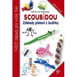 Loy-Rappeneau Patricia: Scoubidou - Základy pletení z bužírky Hobby - ženy