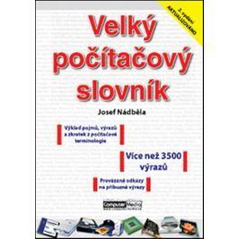 Nádběla Josef: Velký počítačový slovník Počítače, nová média