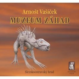 Vašíček Arnošt: Muzeum záhad - Slezskoostravský hrad Záhady