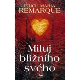 Remarque Erich Maria: Miluj bližního svého Světová klasika