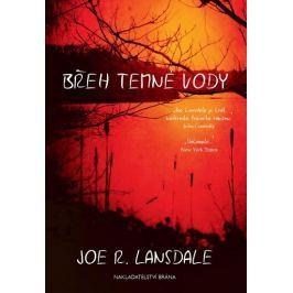 Lansdale Joe R.: Břeh temné vody Dobrodružné, thrillery