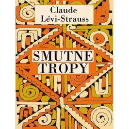Lévi-Strauss Claude: Smutné tropy