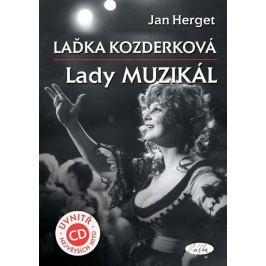 Herget Jan: Laďka Kozderková – Lady muzikál + CD Biografie