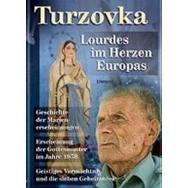 Kuchař Jiří, Ing.: Turzovka - Lourdes im Herzen Europas Světová současná