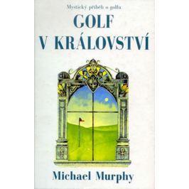 Murphy Michael: Golf v království - Mystický příběh o golfu