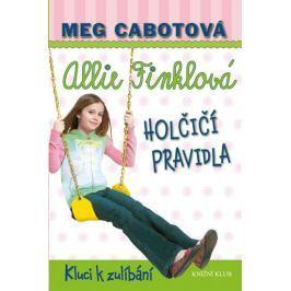 Cabotová Meg: Holčičí pravidla 3: Allie Finklová - Kluci k zulíbání