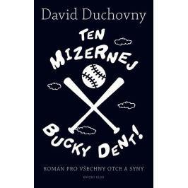 Duchovny David: Ten mizernej Bucky Dent!