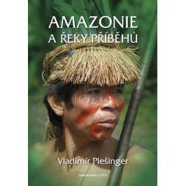 Plešinger Vladimír: Amazonie a řeky příběhů