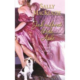 MacKenzie Sally: Jak milovat lorda Ashe