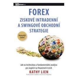 Lien Kathy: FOREX – Ziskové intradenní a swingové obchodní strategie
