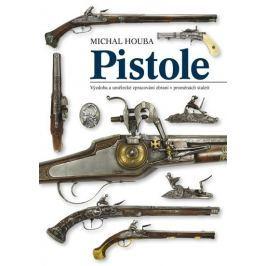 Houba Michal: Pistole - výzdoba a umělecké zpracování v proměnách staletí