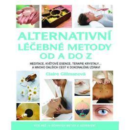 Gillmanová Claire: Alternativní léčebné metody od A do Z