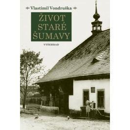 Vondruška Vlastimil: Život staré Šumavy