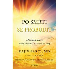 Parti Rajiv, Perry Paul: Po smrti se probudit