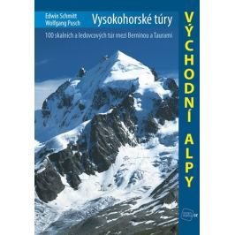 Schmitt Edwin, Pusch Wolfgang,: Vysokohorské túry - Východní Alpy