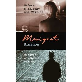 Simenon Georges: Maigret a záletný pan Charles, Maigret a záhadný samotář