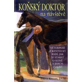 Kelley Brent, DVM: Koňský doktor na návštěvě - Veterinář s Kentucky radí, jak se starat o koně a jej