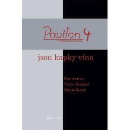 kolektiv autorů: Pavilon 4 - Jsou kapky vína