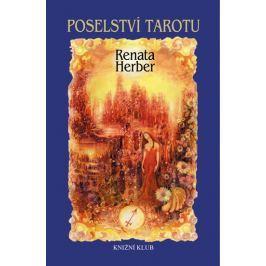 Herber Renata: Poselství Tarotu + vykládací karty