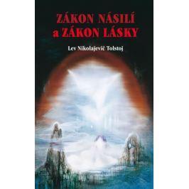 Tolstoj Lev Nikolajevič: Zákon násilí a Zákon lásky