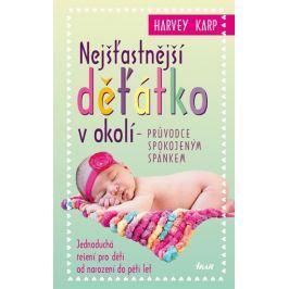 Karp Harvey: Nejšťastnější děťátko v okolí - Průvodce spokojeným spánkem