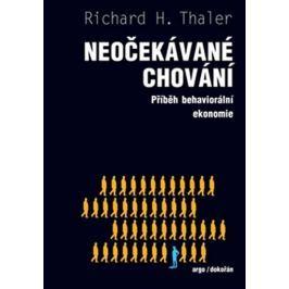 Thaler Richard: Neočekávané chování - Podivuhodný příběh behaviorální ekonomie