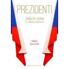Syruček Milan: Prezidenti - Jejich role a odpovědnost