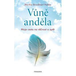 Brookhart Halda Martha: Vůně anděla - Moje cesta na věčnost a zpět