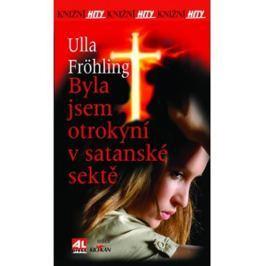 Fröhling Ulla: Byla jsem otrokyní v satanské sektě