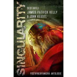 Kelly James Patrick: Singularity - Postkyberpunková antologie