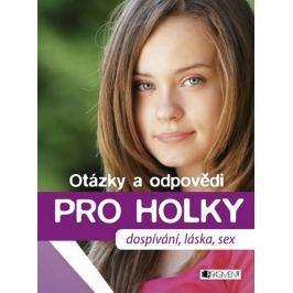 Hirscher Petra: Otázky a odpovědi PRO HOLKY - dospívání, láska, sex