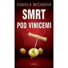 Mičanová Daniela: Smrt pod vinicemi