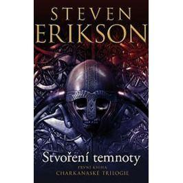 Erikson Steven: Charkanaská trilogie 1 - Stvoření temnoty