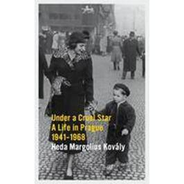 Margoliová-Kovályová Heda: Under a Cruel Star: A Life in Prague 1941-1968