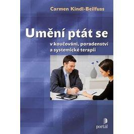 Kindl-Beilfuss Carmen: Umění ptát se v koučování, poradenství a systemické terapii