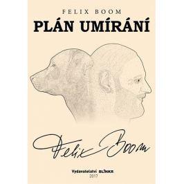 Boom Felix: Plán umírání